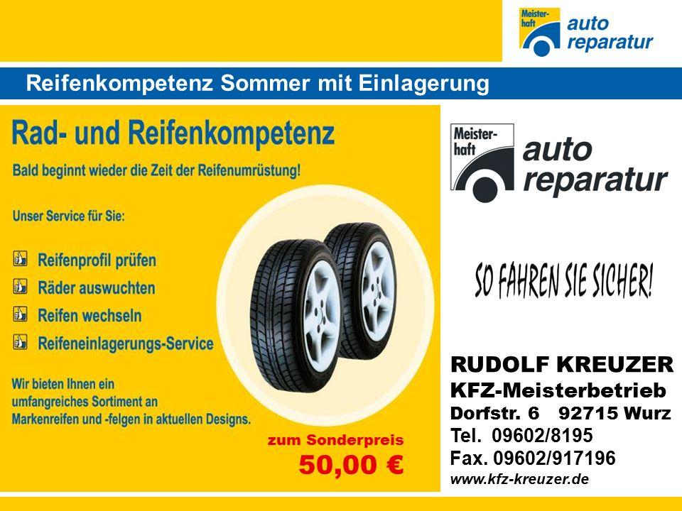 Reifenkompetenz Sommer mit Einlagerung zum Sonderpreis 50,00 € RUDOLF KREUZER KFZ-Meisterbetrieb Dorfstr.