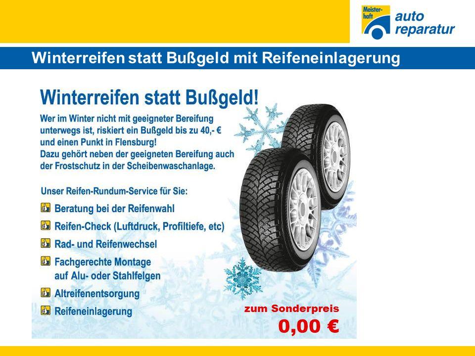 Winterreifen statt Bußgeld mit Reifeneinlagerung zum Sonderpreis 0,00 €