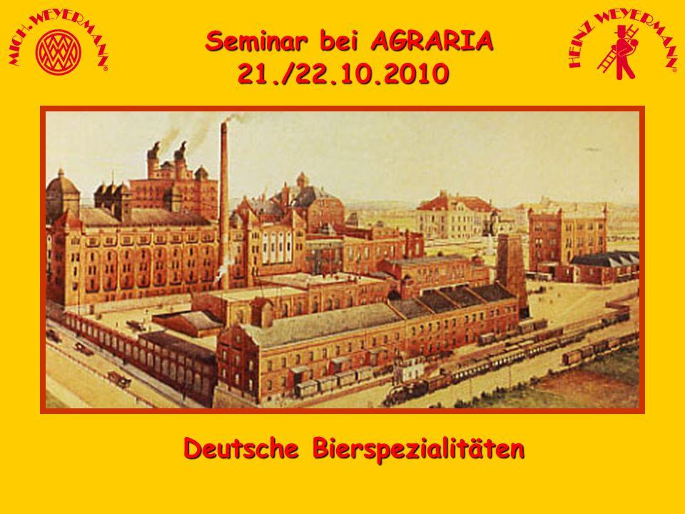 Seminar bei AGRARIA Seminar bei AGRARIA21./22.10.2010 Deutsche Bierspezialitäten