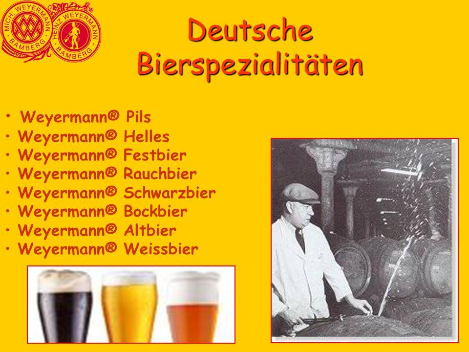 Weyermann® Pils Weyermann® Helles Weyermann® Festbier Weyermann® Rauchbier Weyermann® Schwarzbier Weyermann® Bockbier Weyermann® Altbier Weyermann® Weissbier Deutsche Bierspezialitäten
