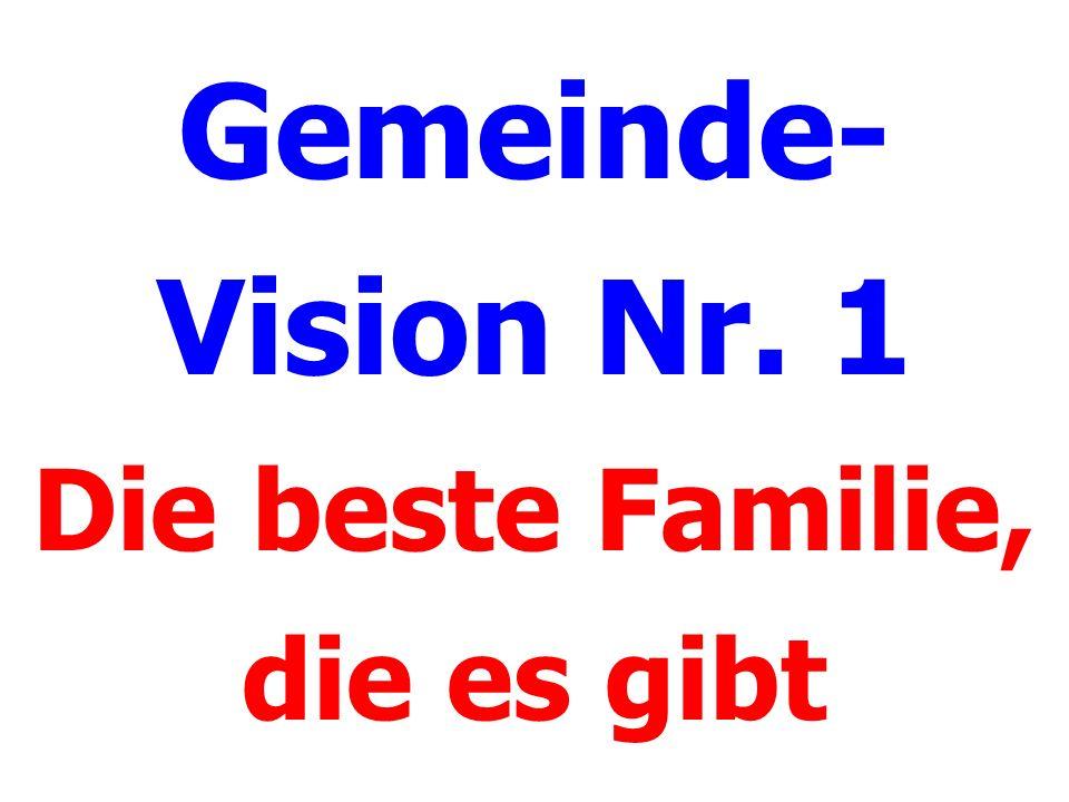 Gemeinde- Vision Nr. 1 Die beste Familie, die es gibt