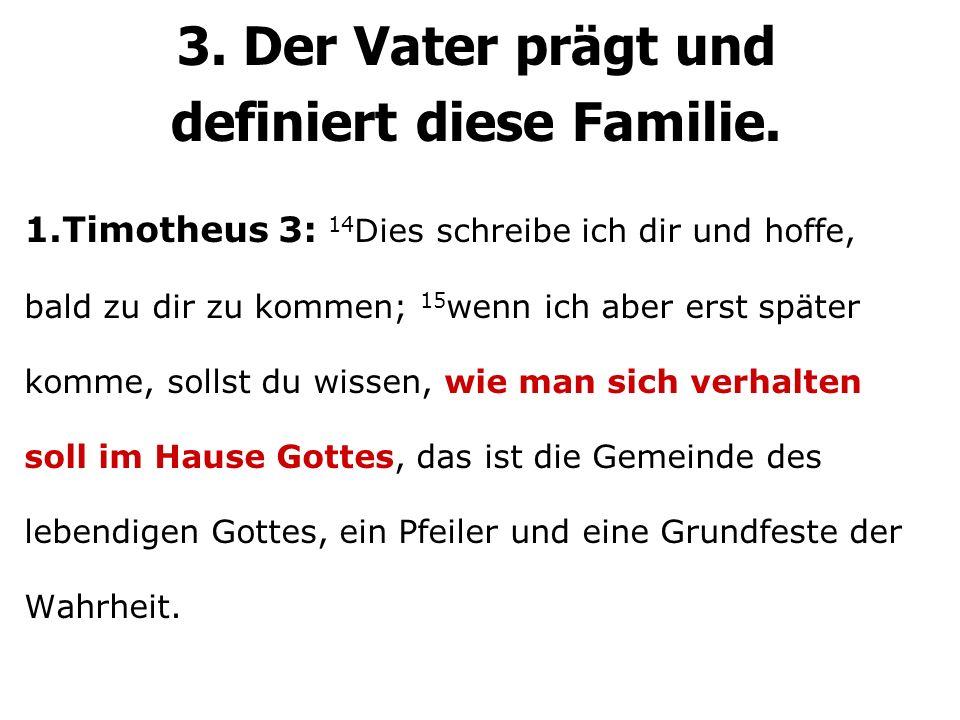3. Der Vater prägt und definiert diese Familie.