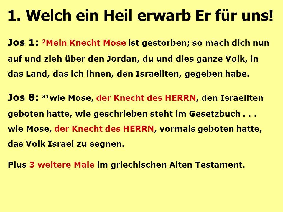 Jos 1: 2 Mein Knecht Mose ist gestorben; so mach dich nun auf und zieh über den Jordan, du und dies ganze Volk, in das Land, das ich ihnen, den Israeliten, gegeben habe.