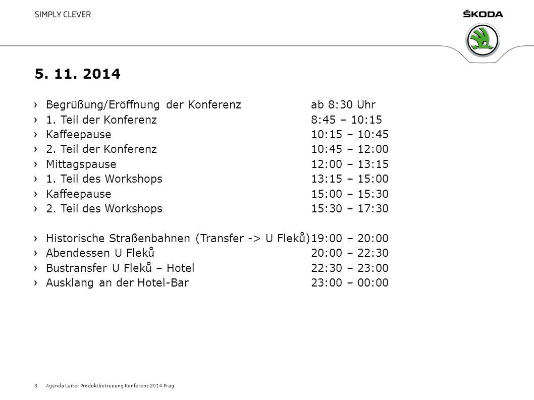5. 11. 2014 Begrüßung/Eröffnung der Konferenzab 8:30 Uhr 1.