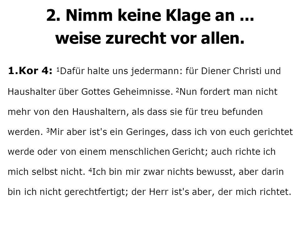 1.Kor 4: 1 Dafür halte uns jedermann: für Diener Christi und Haushalter über Gottes Geheimnisse.