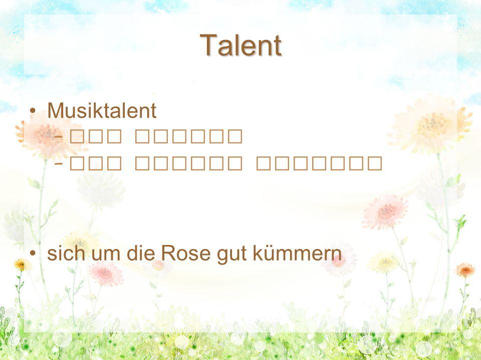 Talent Musiktalent – gut singen – gut Geigen spielen sich um die Rose gut kümmern