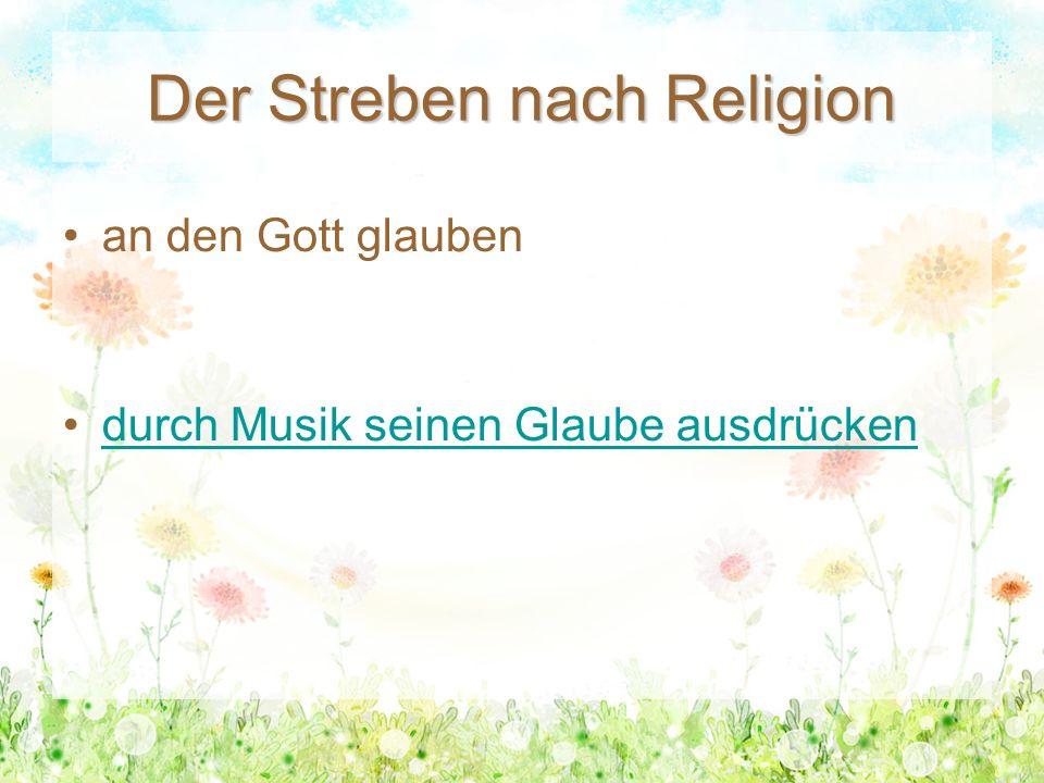 Der Streben nach Religion an den Gott glauben durch Musik seinen Glaube ausdrückendurch Musik seinen Glaube ausdrücken