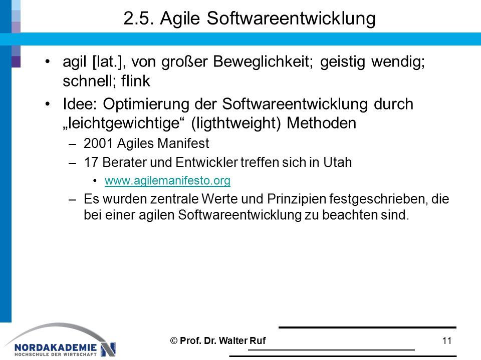 """2.5. Agile Softwareentwicklung agil [lat.], von großer Beweglichkeit; geistig wendig; schnell; flink Idee: Optimierung der Softwareentwicklung durch """""""