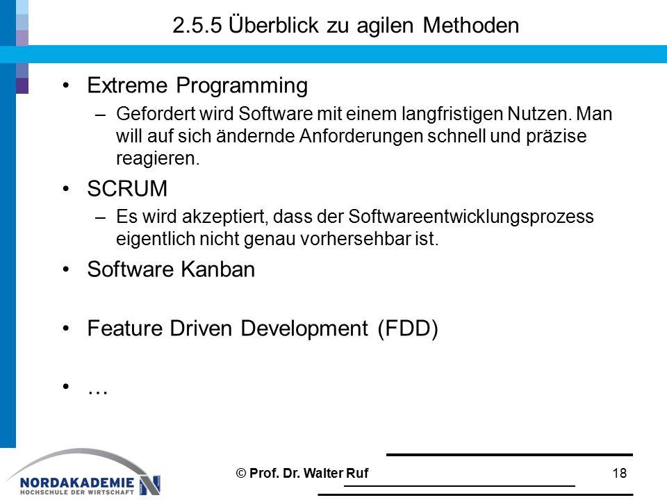 2.5.5 Überblick zu agilen Methoden Extreme Programming –Gefordert wird Software mit einem langfristigen Nutzen. Man will auf sich ändernde Anforderung