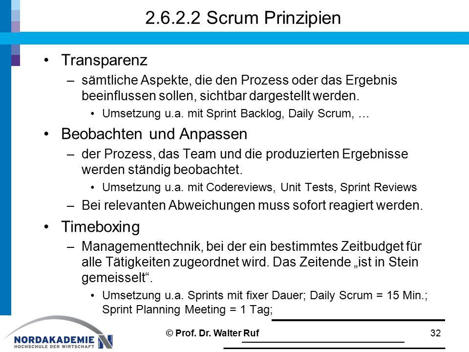 2.6.2.2 Scrum Prinzipien Transparenz –sämtliche Aspekte, die den Prozess oder das Ergebnis beeinflussen sollen, sichtbar dargestellt werden. Umsetzung