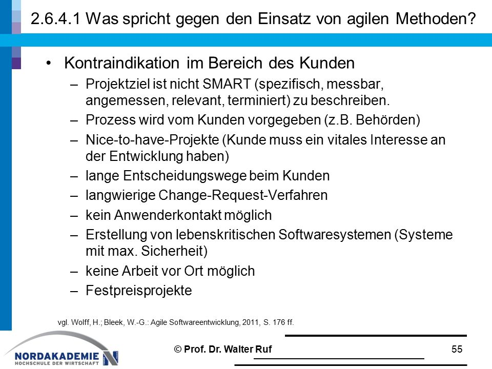 2.6.4.1 Was spricht gegen den Einsatz von agilen Methoden? Kontraindikation im Bereich des Kunden –Projektziel ist nicht SMART (spezifisch, messbar, a