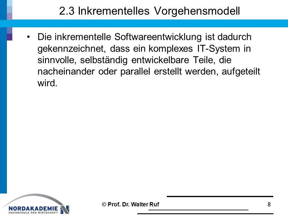 2.3 Inkrementelles Vorgehensmodell Die inkrementelle Softwareentwicklung ist dadurch gekennzeichnet, dass ein komplexes IT-System in sinnvolle, selbst