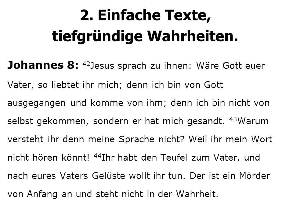 2. Einfache Texte, tiefgründige Wahrheiten.