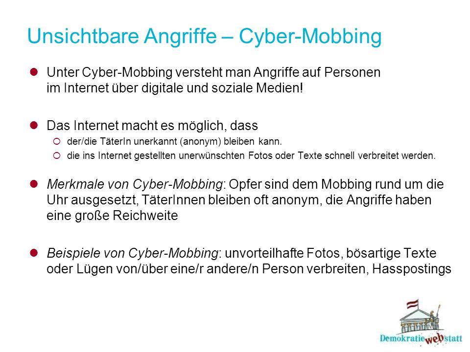Unsichtbare Angriffe – Cyber-Mobbing Unter Cyber-Mobbing versteht man Angriffe auf Personen im Internet über digitale und soziale Medien.