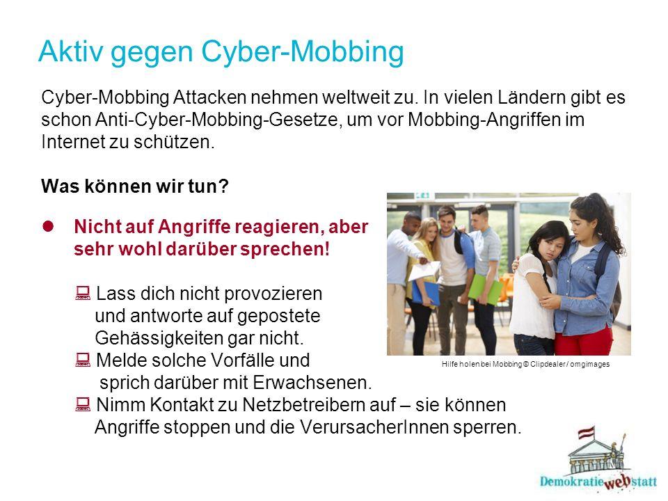 Aktiv gegen Cyber-Mobbing Cyber-Mobbing Attacken nehmen weltweit zu.