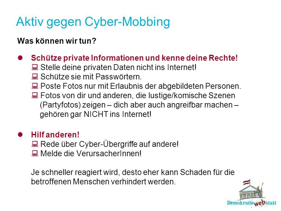 Aktiv gegen Cyber-Mobbing Was können wir tun. Schütze private Informationen und kenne deine Rechte.
