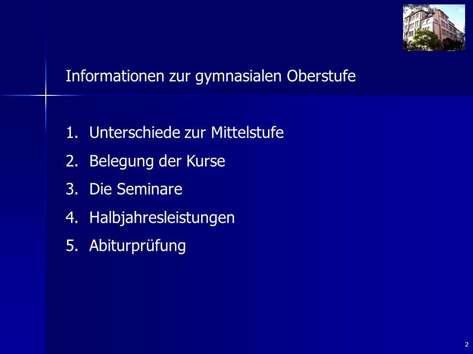 2 Informationen zur gymnasialen Oberstufe 1. 1.Unterschiede zur Mittelstufe 2.