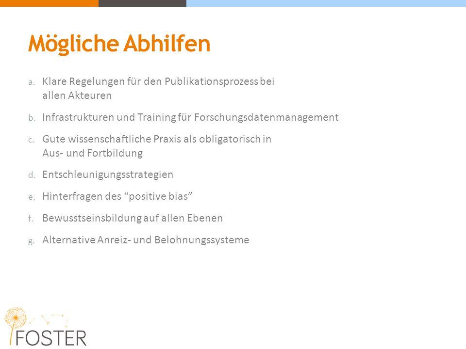 Mögliche Abhilfen a. Klare Regelungen für den Publikationsprozess bei allen Akteuren b.