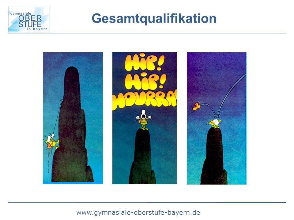 www.gymnasiale-oberstufe-bayern.de Gesamtqualifikation