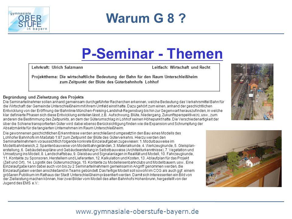 www.gymnasiale-oberstufe-bayern.de Warum G 8 ? P-Seminar - Themen Lehrkraft: Ulrich Salzmann Leitfach: Wirtschaft und Recht Projektthema: Die wirtscha