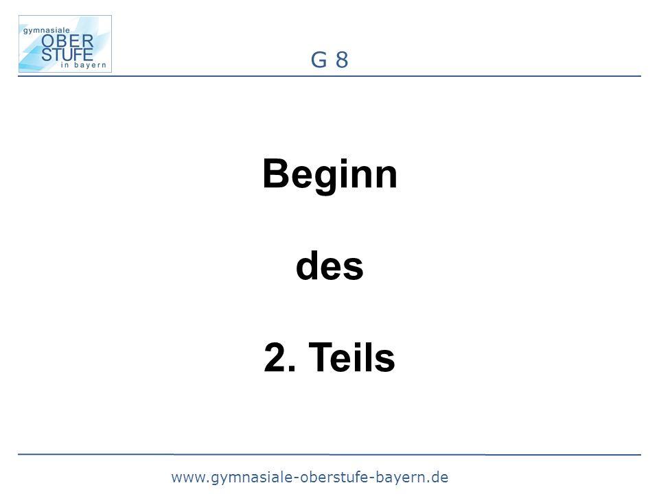 www.gymnasiale-oberstufe-bayern.de G 8 Beginn des 2. Teils