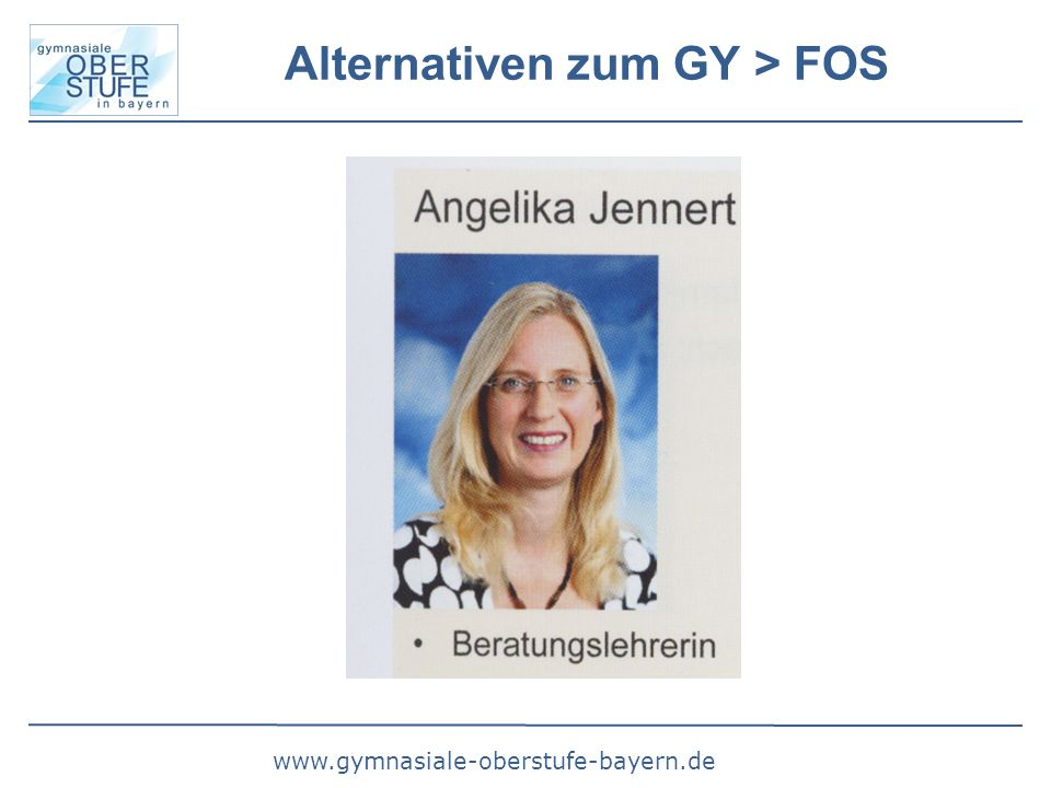 www.gymnasiale-oberstufe-bayern.de Alternativen zum GY > FOS