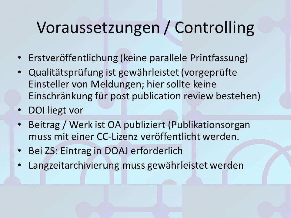 Voraussetzungen / Controlling Erstveröffentlichung (keine parallele Printfassung) Qualitätsprüfung ist gewährleistet (vorgeprüfte Einsteller von Meldu