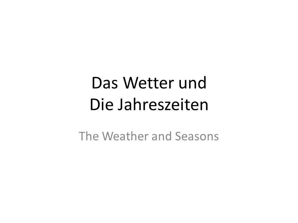 Das Wetter und Die Jahreszeiten The Weather and Seasons