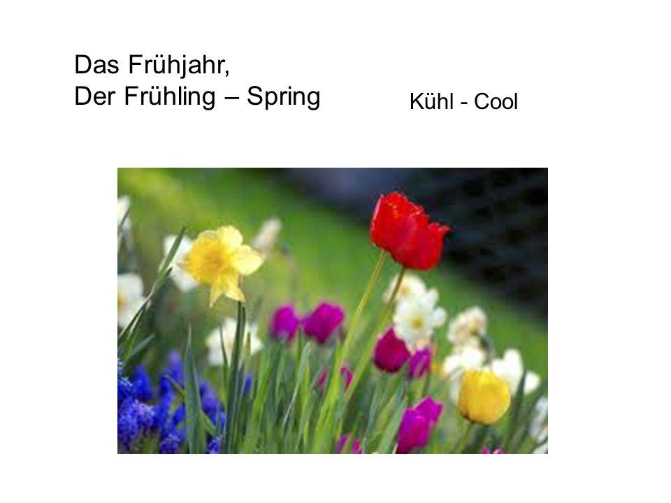 Das Frühjahr, Der Frühling – Spring Kühl - Cool