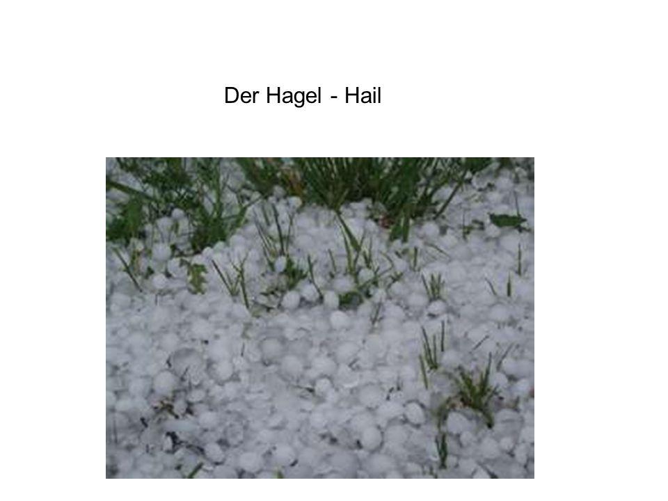 Der Hagel - Hail