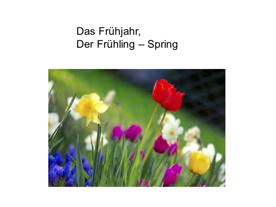 Das Frühjahr, Der Frühling – Spring
