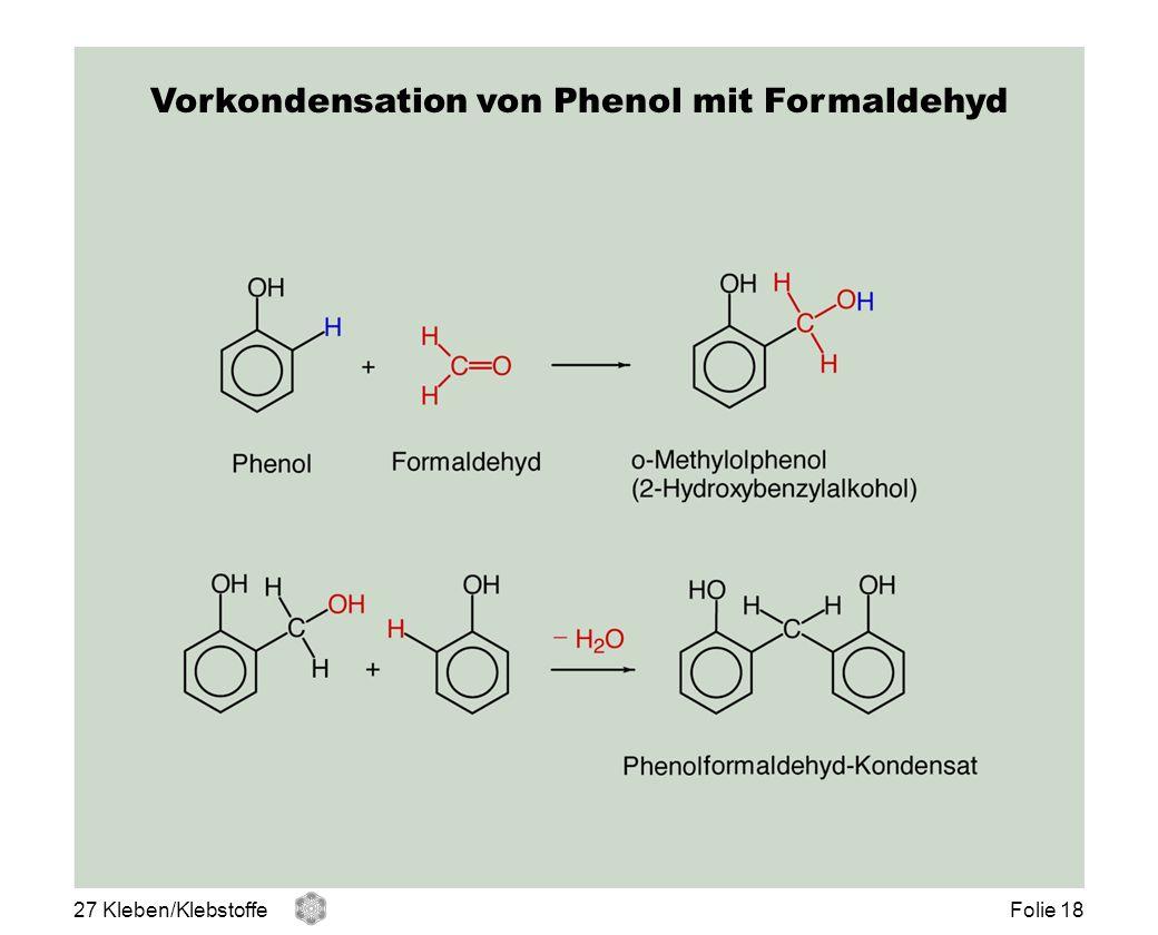 Vorkondensation von Phenol mit Formaldehyd 27 Kleben/KlebstoffeFolie 18