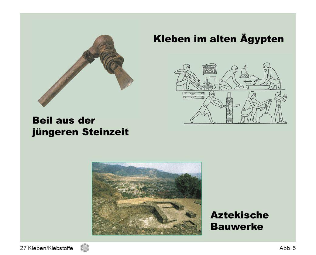 Kleben im alten Ägypten Beil aus der jüngeren Steinzeit Aztekische Bauwerke 27 Kleben/KlebstoffeAbb. 5