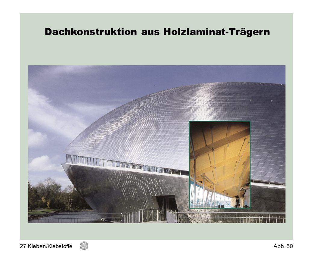 Dachkonstruktion aus Holzlaminat-Trägern 27 Kleben/KlebstoffeAbb. 50