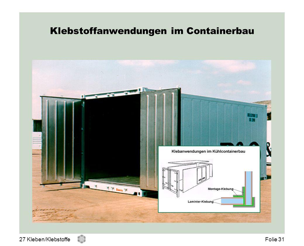 Klebstoffanwendungen im Containerbau 27 Kleben/KlebstoffeFolie 31