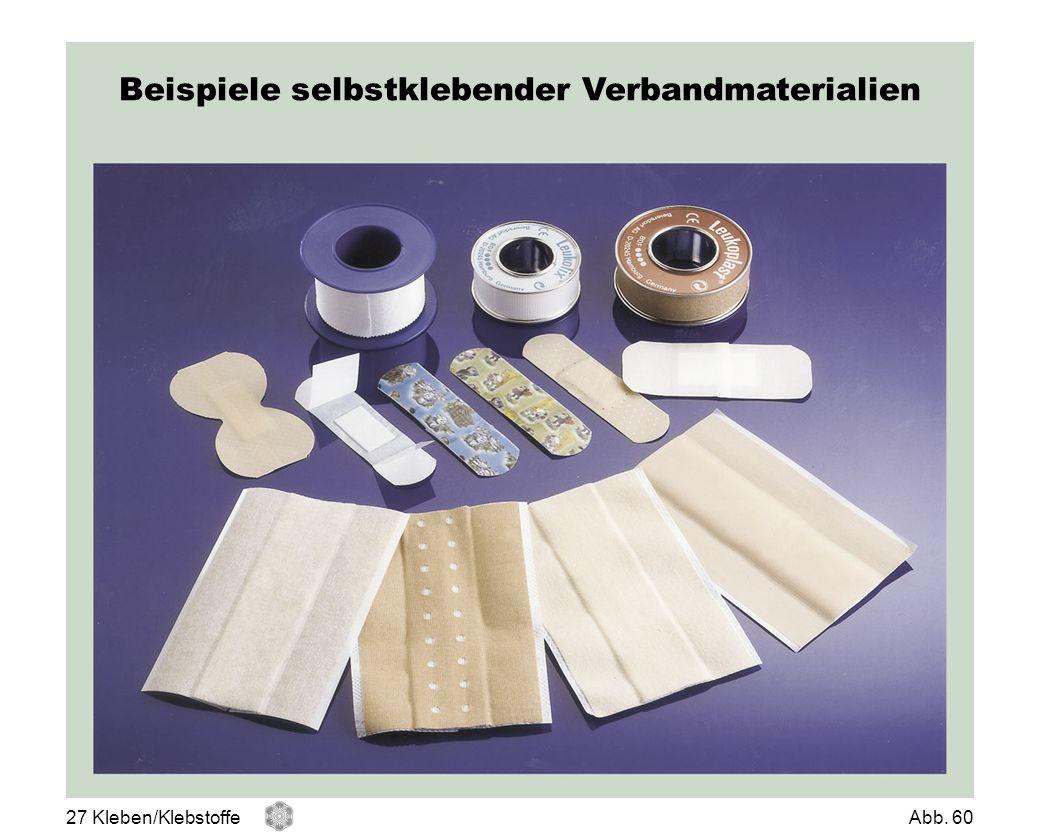 Beispiele selbstklebender Verbandmaterialien 27 Kleben/KlebstoffeAbb. 60