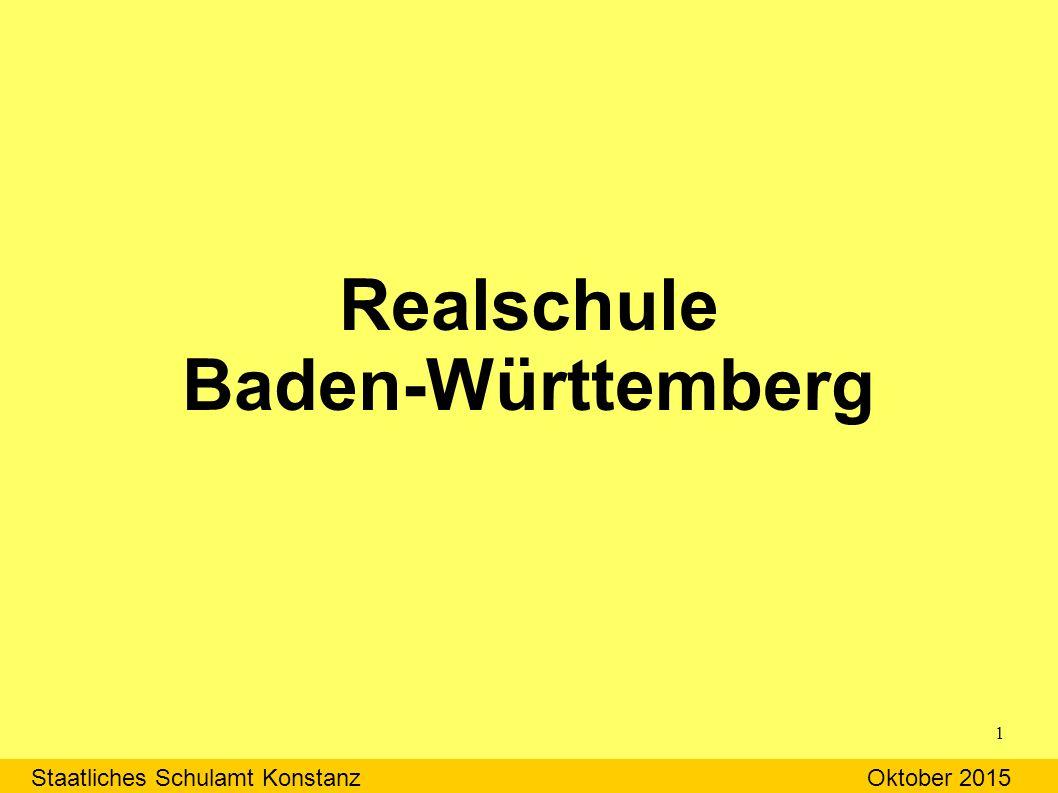 Realschule Baden-Württemberg Staatliches Schulamt KonstanzOktober 2015 1