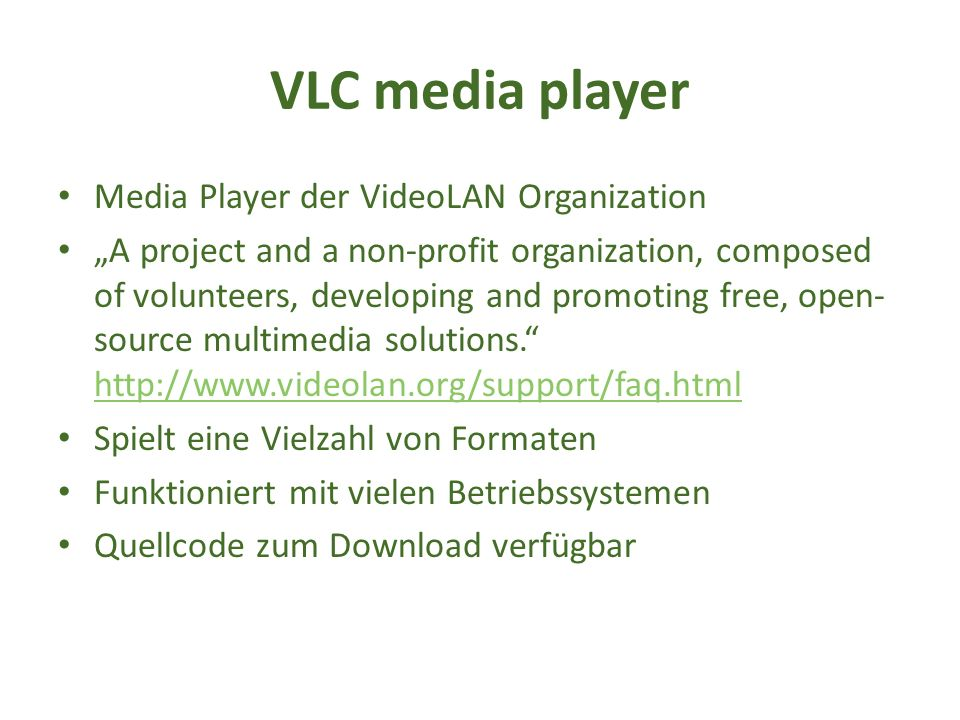 "VLC media player Media Player der VideoLAN Organization ""A project and a non-profit organization, composed of volunteers, developing and promoting fre"
