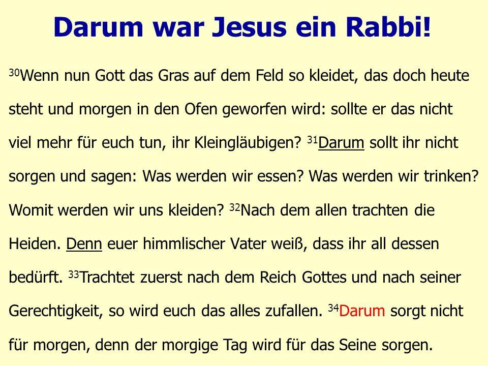 Darum war Jesus ein Rabbi.