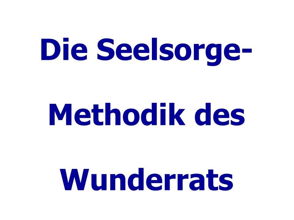 Die Seelsorge- Methodik des Wunderrats