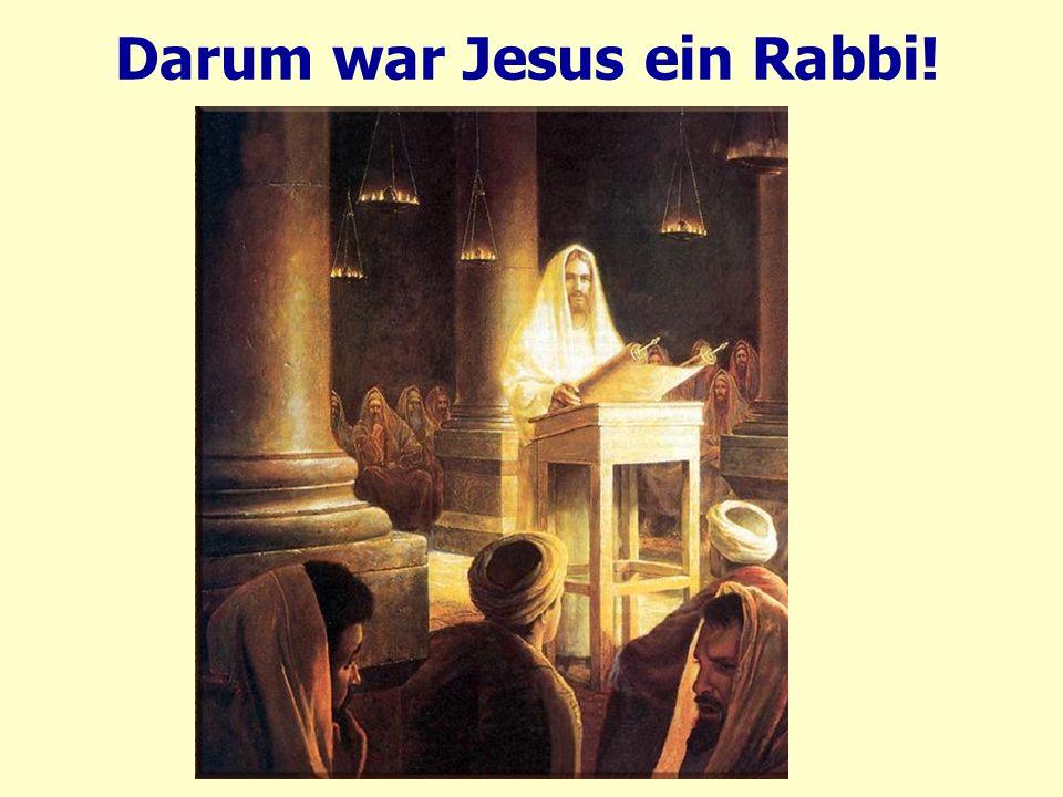 Darum war Jesus ein Rabbi!