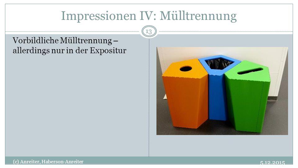 Impressionen IV: Mülltrennung 5.12.2015 (c) Anreiter, Haberson-Anreiter 13 Vorbildliche Mülltrennung – allerdings nur in der Expositur