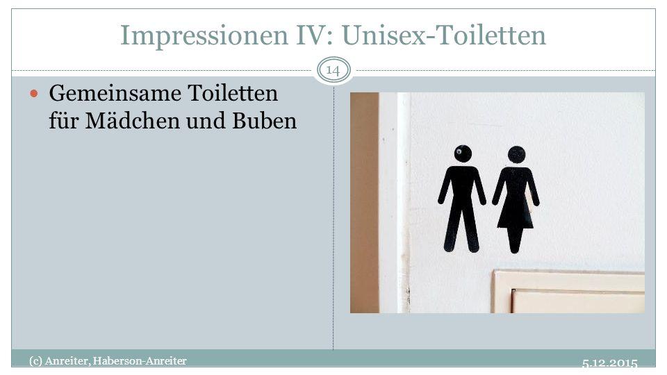 Impressionen IV: Unisex-Toiletten 5.12.2015 (c) Anreiter, Haberson-Anreiter 14 Gemeinsame Toiletten für Mädchen und Buben