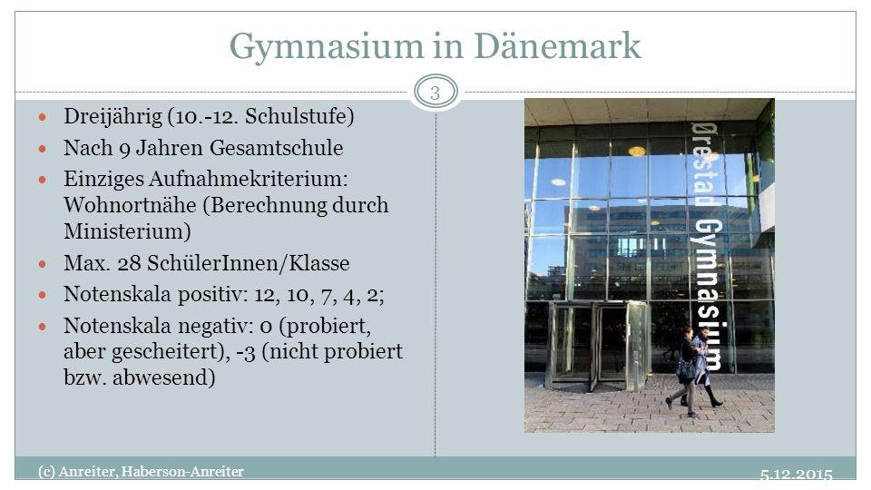 Gymnasium in Dänemark 5.12.2015 (c) Anreiter, Haberson-Anreiter 3 Dreijährig (10.-12.