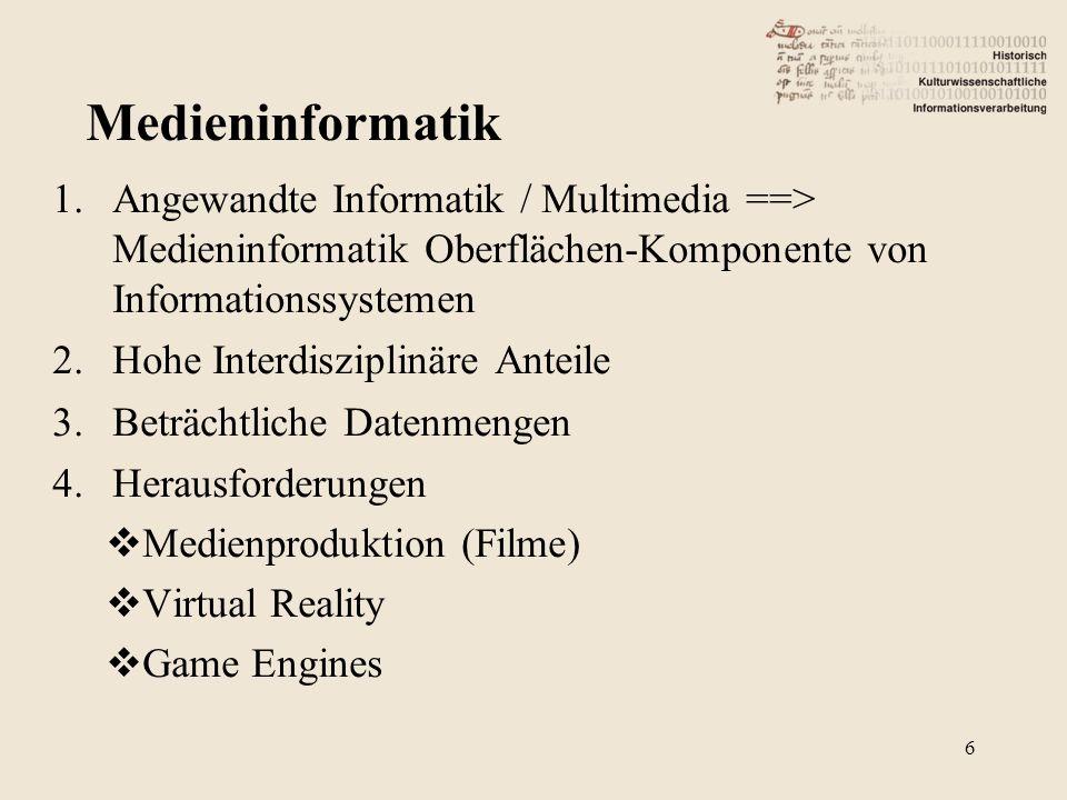 1.Angewandte Informatik / Multimedia ==> Medieninformatik Oberflächen-Komponente von Informationssystemen  Visualisierung  Interaktion 2.Hohe Interdisziplinäre Anteile 3.Beträchtliche Datenmengen 4.Herausforderungen  Virtual Reality  Game Engines 7 Medieninformatik