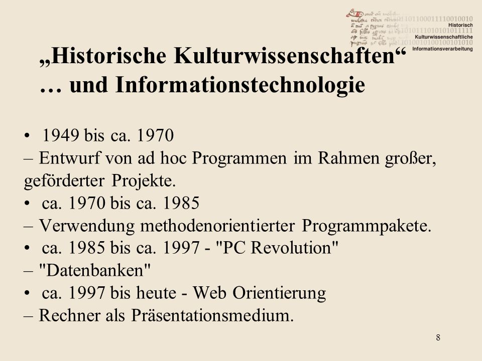 1949 bis ca. 1970 –Entwurf von ad hoc Programmen im Rahmen großer, geförderter Projekte.