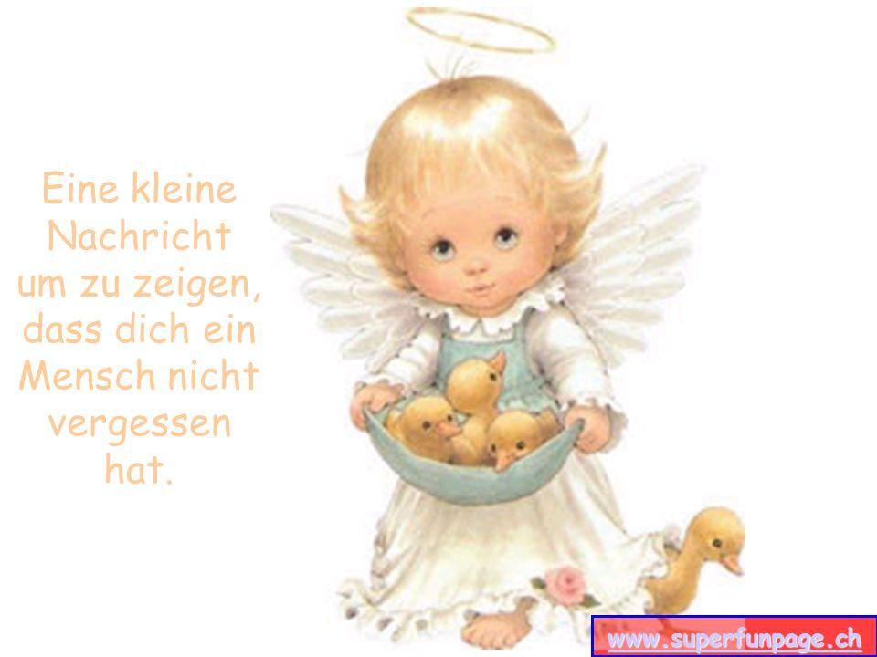 www.superfunpage.ch Eine kleine Nachricht um zu zeigen, dass dich ein Mensch nicht vergessen hat.
