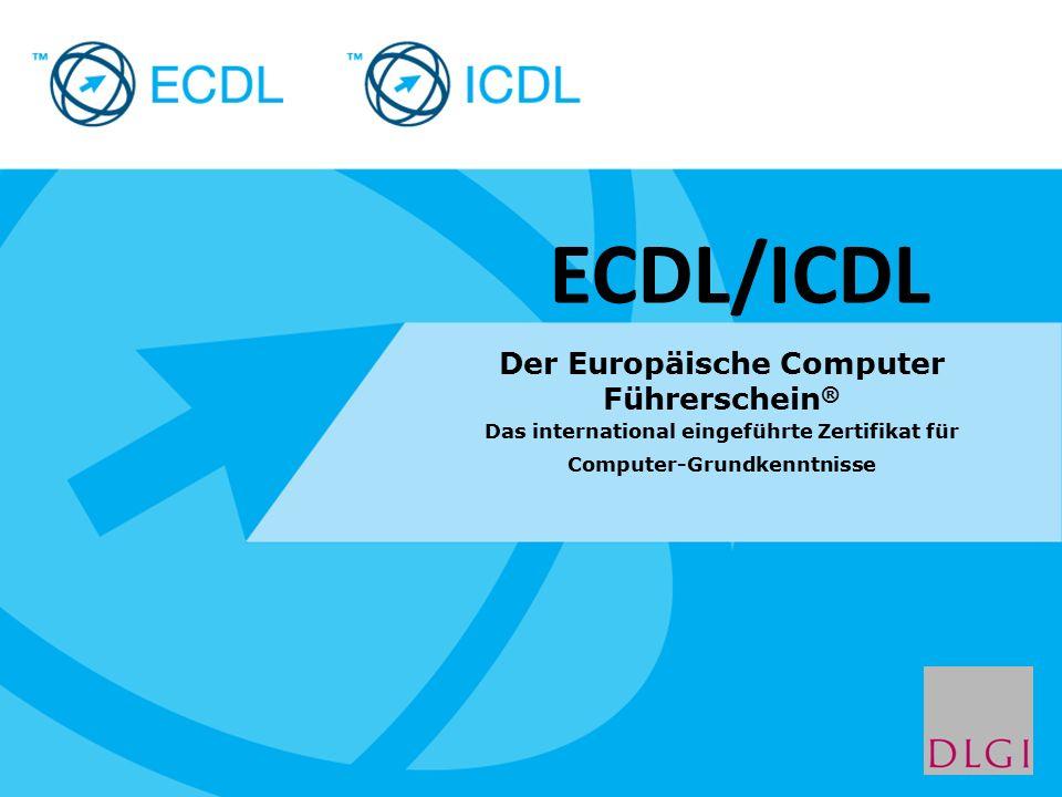 Placeholder for licensee logo Der Europäische Computer Führerschein ® Das international eingeführte Zertifikat für Computer-Grundkenntnisse ECDL/ICDL