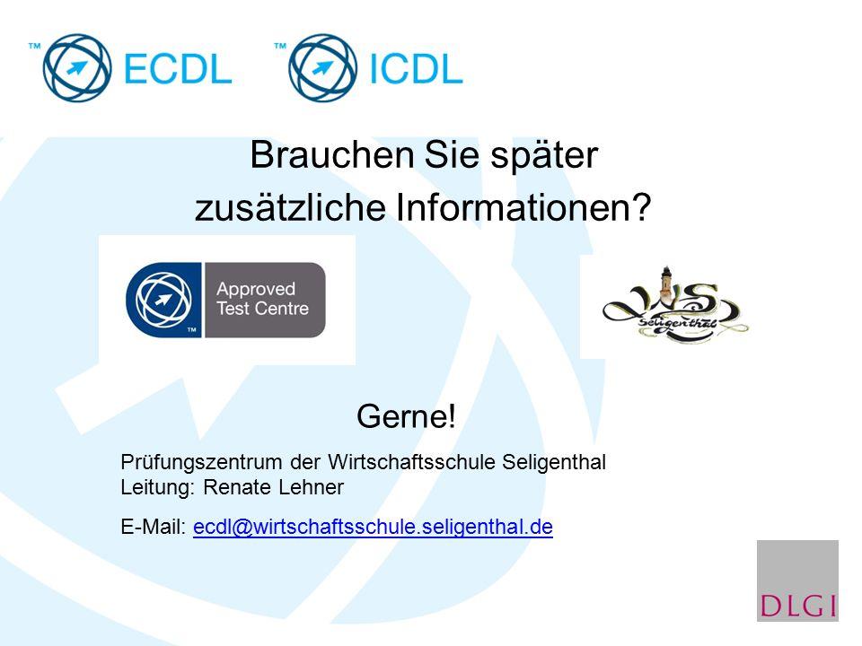 Gerne! Prüfungszentrum der Wirtschaftsschule Seligenthal Leitung: Renate Lehner E-Mail: ecdl@wirtschaftsschule.seligenthal.deecdl@wirtschaftsschule.se