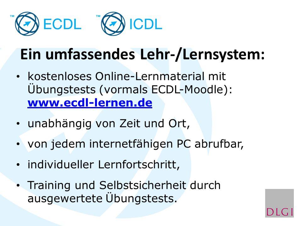 kostenloses Online-Lernmaterial mit Übungstests (vormals ECDL-Moodle): www.ecdl-lernen.de www.ecdl-lernen.de unabhängig von Zeit und Ort, von jedem internetfähigen PC abrufbar, individueller Lernfortschritt, Training und Selbstsicherheit durch ausgewertete Übungstests.